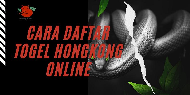 Cara Daftar Togel Hongkong Online